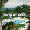 Know We Good (Prod. by Nima Skeemz)