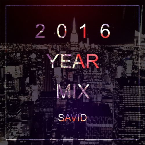 Savid - 2016 Year Mix (100 SONGS IN 1 HOUR)