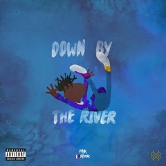 Down By the River (prod. Kenif Muse)