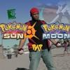 Pokémon Sun & Moon Rap