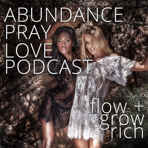 How Do You Define Abundance? Abundance Pray Love Podcast - Ep 2