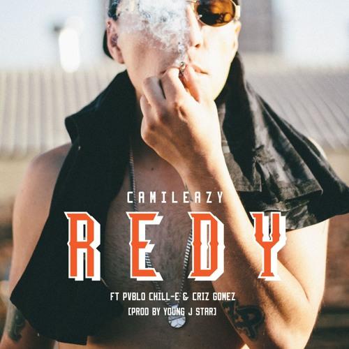 Redy Ft Pvblo Chill-E & Criz Gomez