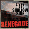 Shallow Side - RENEGADE (Styx Cover)