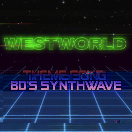Westworld 80's Synthwave style
