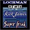 "🌠🌠🌠 Lochman ""Super Freak""  Remix Rick James R.I.P 🌠🌠🌠"