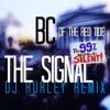 BC - The Signal DJ Hurley Remix [FREE DOWNLOAD]