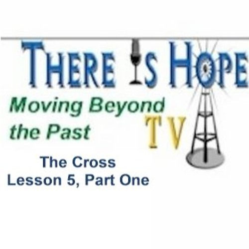 Moving Beyond the Past-Lesson 5, Part One