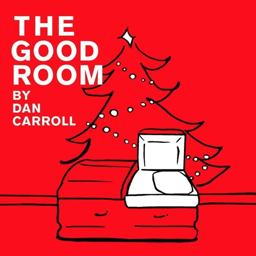 The Good Room: A Holiday Tale