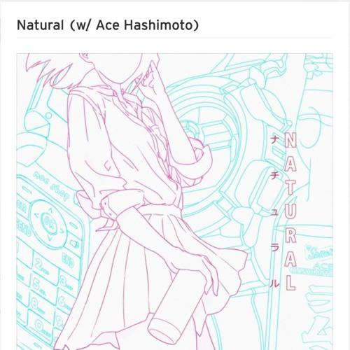 Natural (DnB Edit) [Moe Shop w/ Ace Hashimoto]