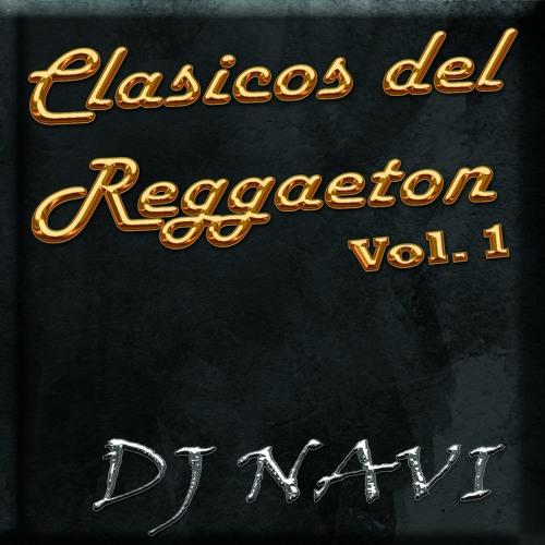 Mix Clasicos del Reggaeton Vol. 1 - Dj Navi