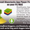 Download Install Bluestacks App Player Pro v2.4.43.6254 on Your PC/MAC
