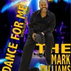 Dance For Me - (DJ George J.'s Gave Me Life Dub) The Mark Williams
