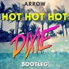 Arrow - Hot Hot Hot (Dixie Bootleg) [FREE DOWNLOAD]