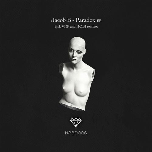 [N2BD006] Jacob B - Paradox EP (incl. VNP and HOBI remixes)
