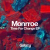 Monrroe - Time For Change (Ft. BLAKE)
