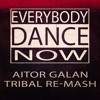 Everybody Dance Now (Aitor Galan Tribal Re - Mash) [FREE DOWNLOAD]