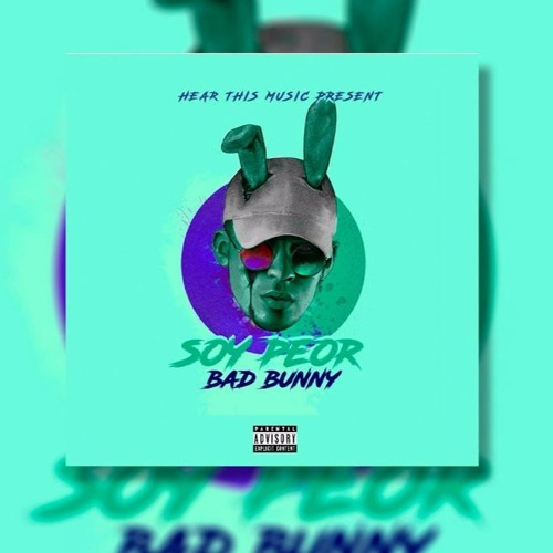 Download SOY PEOR - BAD BUNNY