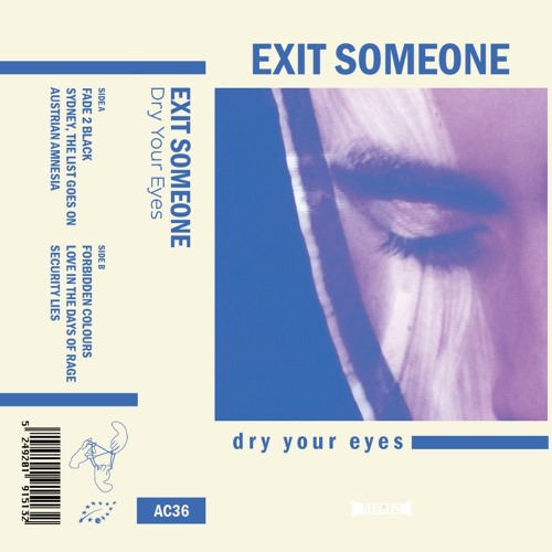 EXIT SOMEONE - Dry Your Eyes (Out Jan. 17th 2017)