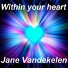 Within Your Heart - Demo (Jane Vandekelen)
