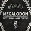 Megalodon & Stabby - Lazer Torpedo