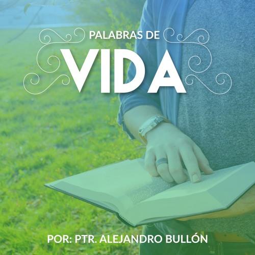 Palabras de Vida por el pastor Alejandro Bullón