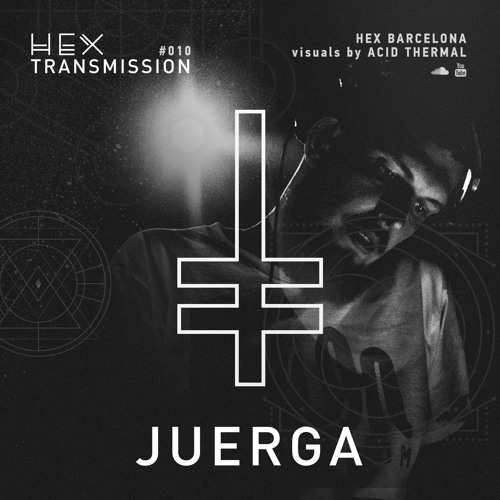 HEX Transmission #010 - Juerga