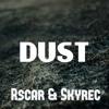 Rscar & Skyrec - Dust [FREE DOWNLOAD]