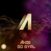 Ahzee - Go Gyal (Out Now)