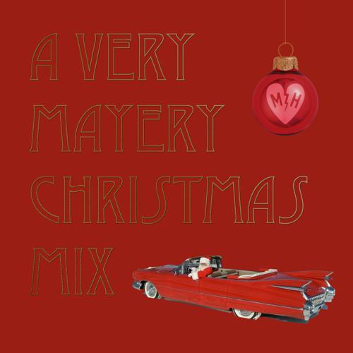 A Very Mayery Christmas Mix