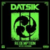 Datsik - Redemption (feat. Excision)