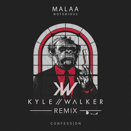 Malaa &- Notorious (Kyle Walker Remix)