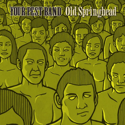 Old Springhead (Your Pest Band)