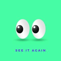 see it again