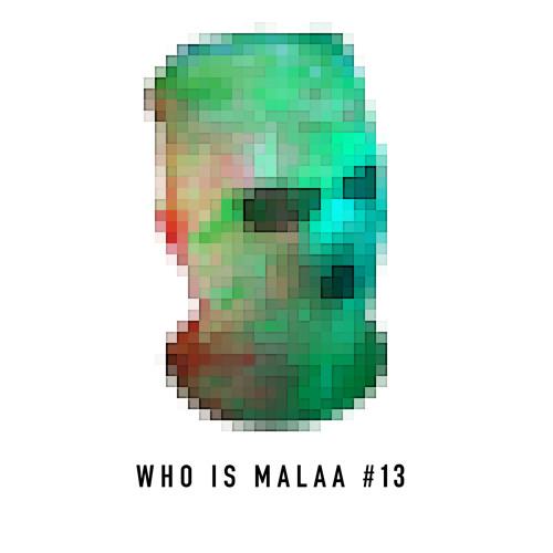 Who Is Malaa #13