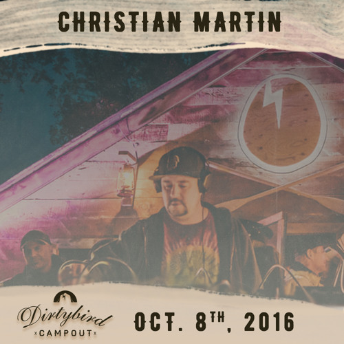 Christian Martin - Live @ Dirtybird Campout October 2016 [DOWNLOAD]