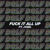 DOLF - Fuck It All Up (ft. JVZEL)