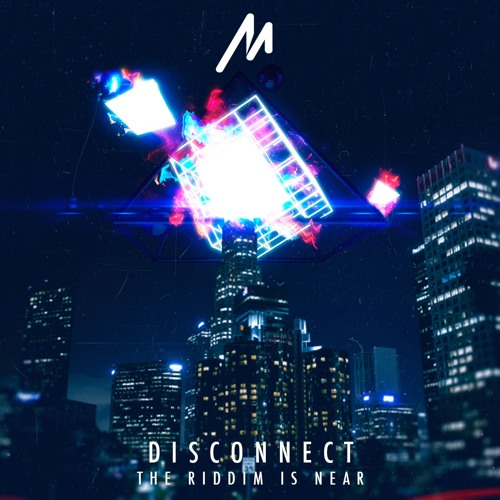 Disconnect - The Riddim Is Near (Original Mix) [FREE Download]