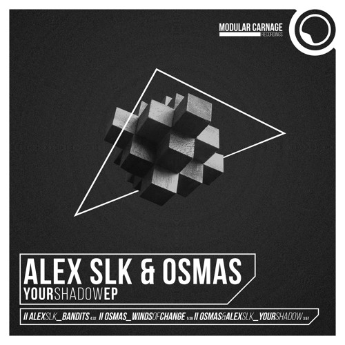 Alex SLK & Osmas - Your Shadow EP // Free Download - Out Now