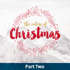The Colors Of Christmas / Part Two / December 10 & 11