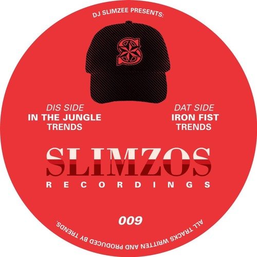 Slimzos 009 : Trends - In The Jungle / Iron Fist