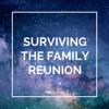 Surviving the Family Reunion