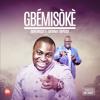Gbemisoke Remix ft Sammie Okposo