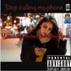 stop callin my phone (mp3).mp3