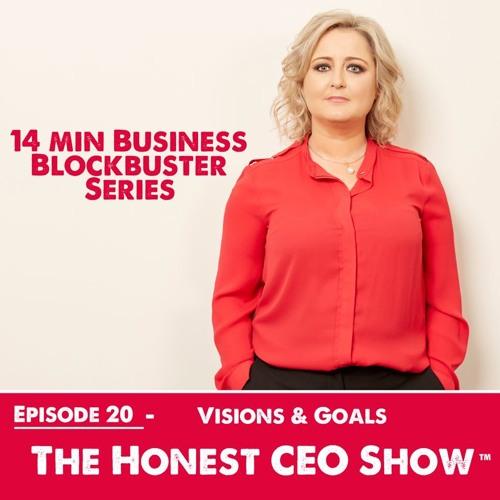 Ep 20. Vision & Goal Setting Blockbuster - Kick Start Your Business