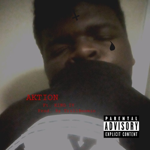 Aktion Ft. KING IV (Prod. By TrillBoomin)