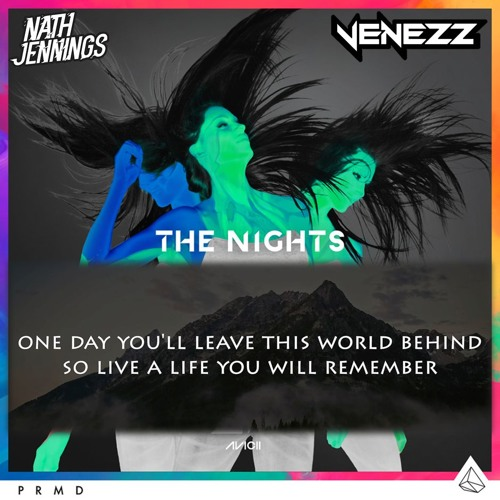 The N i g h t s (Nath Jennings x Venezz Bootleg) *SKIP TO 1 MINUTE*