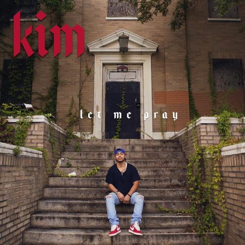 Kim - Let Me Pray
