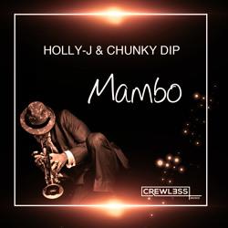 Holly-J & Chunky Dip - Mambo (Rework)