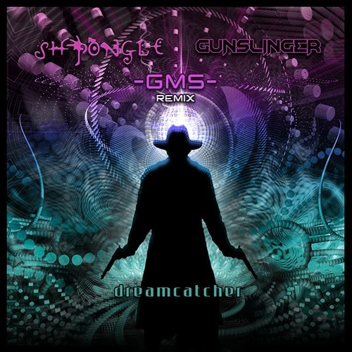 Dreamcatcher - Gunslinger & Shpongle (Simon Posford) GMS RMX