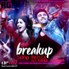 The Breakup Song - Ae Dil Hai Mushkil Remix By Dj Rahul Gautam.mp3